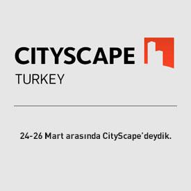 24-26 Mart arasında Cityscape Turkey'deydik.